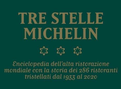 In un'enciclopedia dell'alta ristorazione mondiale tutti i 286 Tre Stelle dal 1933 al 2020