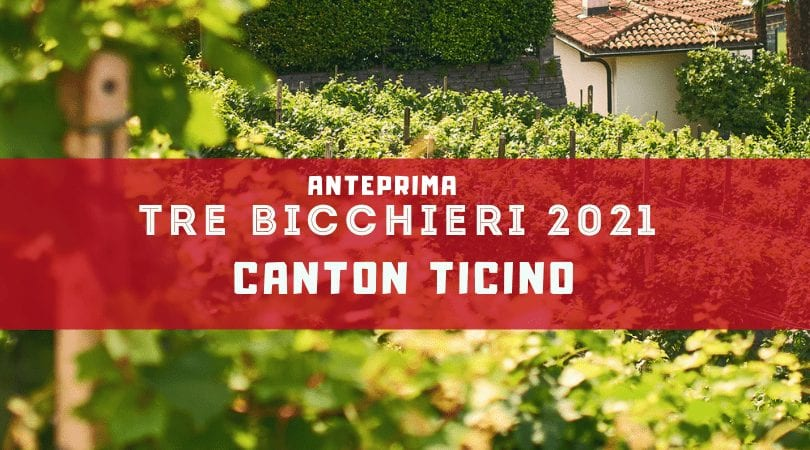 Preview Tre Bicchieri 2021. The best wines of Canton Ticino