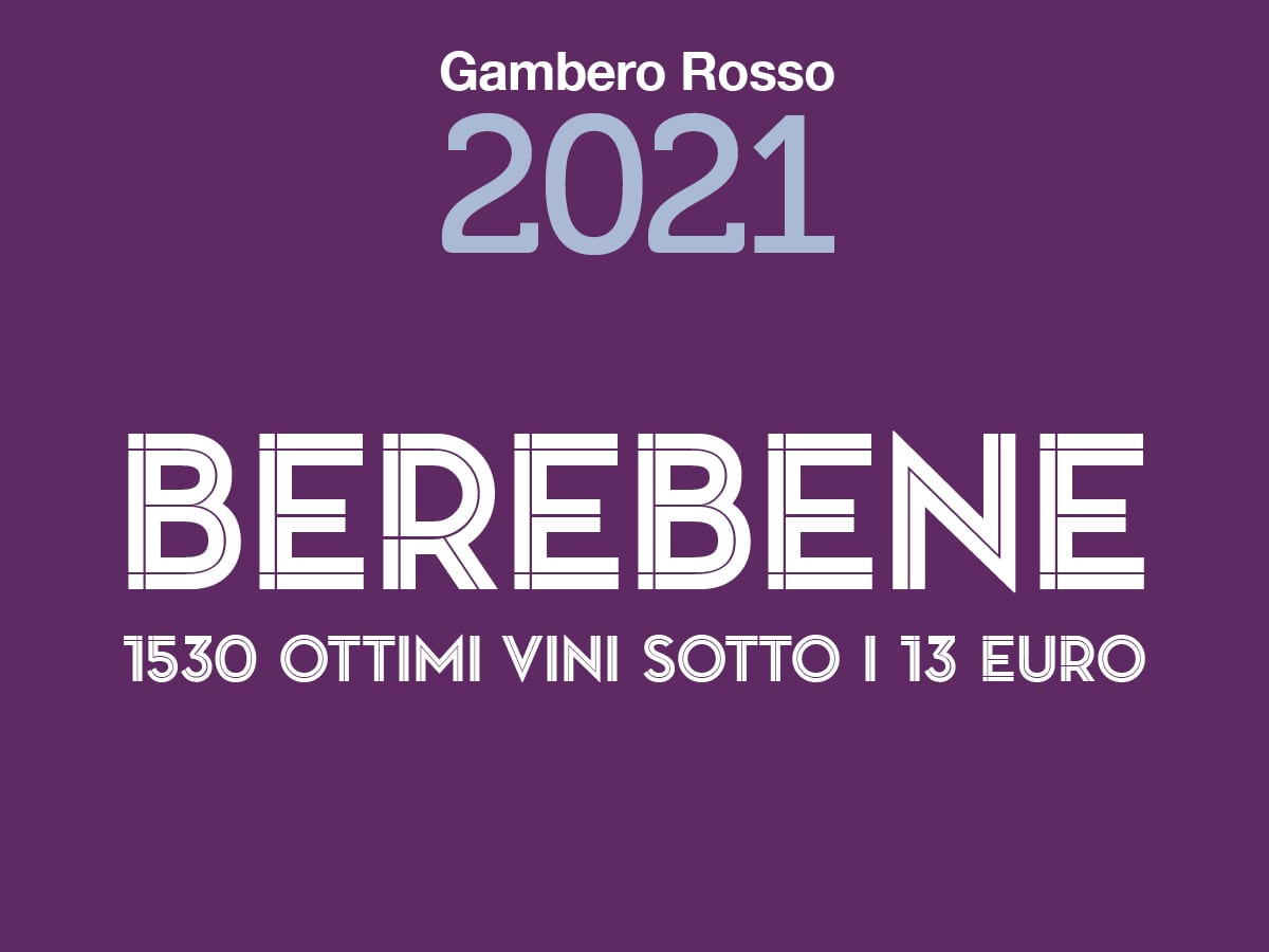 Berebene. I migliori vini italiani sotto i 13 euro - Gambero Rosso