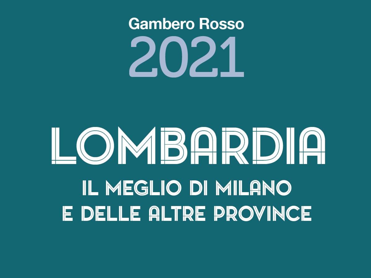 Lombardia il meglio di Milano e delle altre province 2021 del Gambero Rosso. Tutti i premi della guida