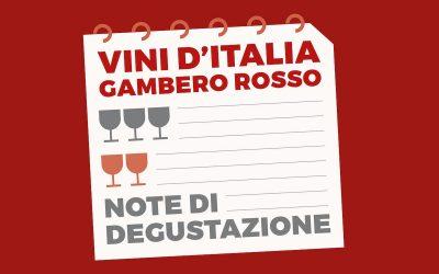 Note di degustazione. I suggerimenti del Gambero Rosso per scoprire i migliori vini d'Italia