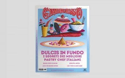 Giugno 2021 del Gambero Rosso. Vi sveliamo i segreti dei pastry chef d'Italia